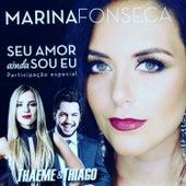 Seu Amor Ainda Sou Eu de Marina Fonseca