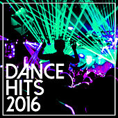 Dance Hits 2016 de Various Artists