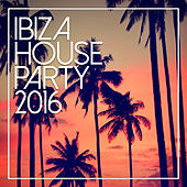 Ibiza House Party 2016 de Various Artists
