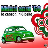 Mitici anni 60 (Le canzoni più belle) by Various Artists