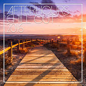Afterhours Chill Out 2016 by Various Artists