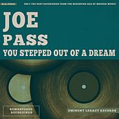 You Stepped Out of a Dream van Joe Pass