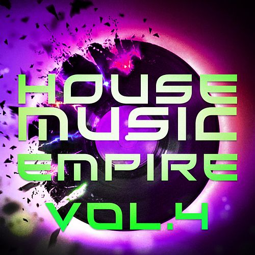 House Music Empire, Vol. 4 - EP by Various Artists