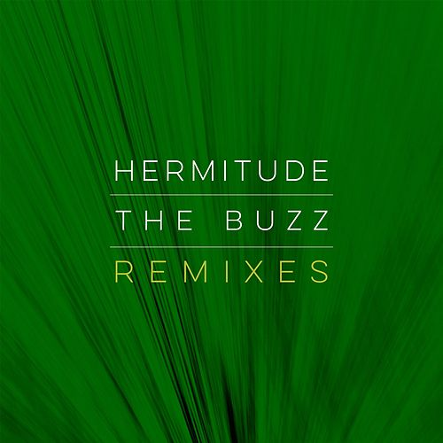 The Buzz Remixes by Hermitude