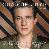 One Call Away (feat. Tyga) (Remix) by Charlie Puth