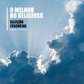 Seleção Essencial Grandes Sucessos - O Melhor do Religioso de Various Artists