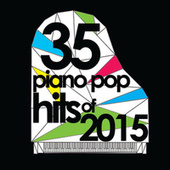35 Piano Pop Hits of 2015 de Piano Dreamers