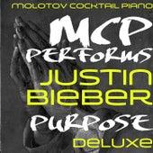 MCP Performs Justin Bieber: Purpose von Molotov Cocktail Piano