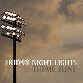 Friday Night Lights Theme Tune by London Music Works