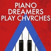 Piano Dreamers Play Chvrches by Piano Dreamers