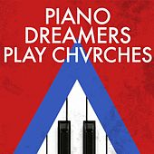 Piano Dreamers Play Chvrches de Piano Dreamers