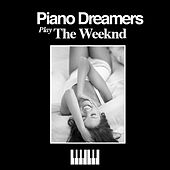 Piano Dreamers Play The Weeknd de Piano Dreamers