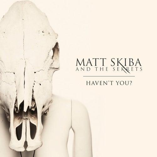 Haven't You? EP by Matt Skiba