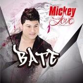 El Bate von Mickey Love