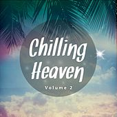 Chilling Heaven, Vol. 2 (Smooth & Peaceful Chill Out Tunes) de Various Artists