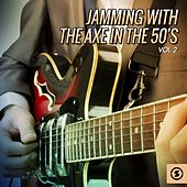 Jamming with the Axe in the 50's, Vol. 2 de Various Artists