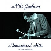 Remastered Hits (Remastered 2015) by Milt Jackson