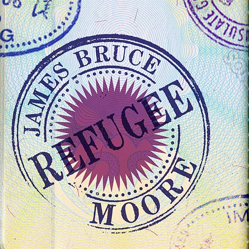 Refugee - Single by James Bruce Moore