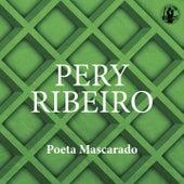 Poeta Mascarado de Pery Ribeiro