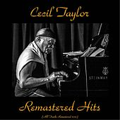 Remastered Hits (All Tracks Remastered 2015) von Cecil Taylor