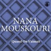 Quand On S'aimait von Nana Mouskouri