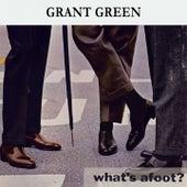 What's afoot ? van Grant Green