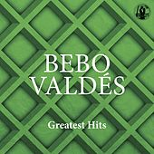 Greatest Hits by Bebo Valdes
