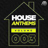 House Anthems Volume 003 by Various Artists