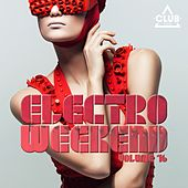 Electro Weekend, Vol. 16 von Various Artists