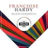 Toi je ne t'oublierai pas de Francoise Hardy