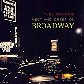 Meet And Greet On Broadway von Yves Montand