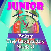 Bring The Legendary Back 3 de Junior Senior
