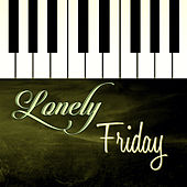 Lonely Friday - Piano Music, Smooth Jazz, Background Music, Italian Dinner, Ambient Lounge, Buddha Lounge by Piano Jazz Background Music Masters