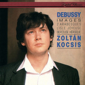 Debussy: Images Books 1 & 2; Arabesques; Rêverie etc by Zoltán Kocsis
