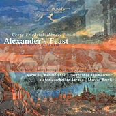 George Frideric Handel: Alexander's Feast or the Power of Music by Various Artists