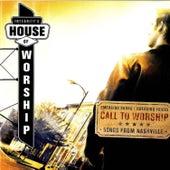 House Of Worship: Call To Worship by Vineyard Worship