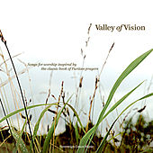 Valley of Vision by Sovereign Grace Music