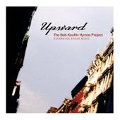 Upward: The Bob Kauflin Hymns Project by Sovereign Grace Music