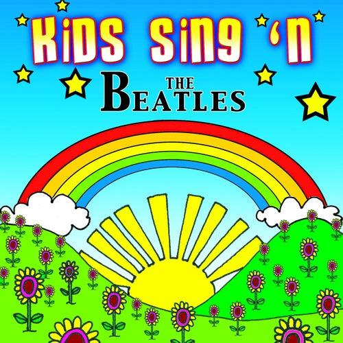 Kids Sing'n The Beatles by Kids Sing'n