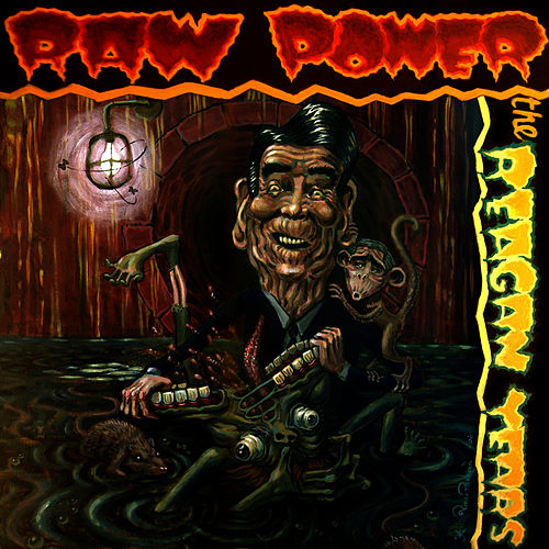 The Reagan Years by Raw Power