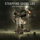 1994 - 2006 Chaos Years (Best Of) by Strapping Young Lad