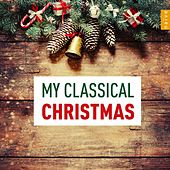 My Classical Christmas by Various Artists