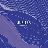 Tiki Nights - EP by Jupiter