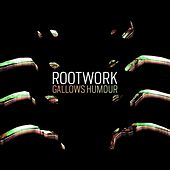 Gallows Humour by Rootwork
