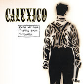 Even My Sure Things Fall... by Calexico
