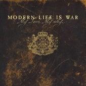 My Love My Way by Modern Life Is War
