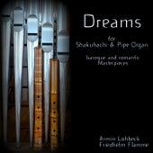 Dreams - Shakuhachi & Pipe Organ von Various Artists