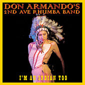 I'm An Indian Too / Deputy Of Love EP by Don Armando's Second Avenue Rhumba Band