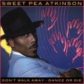 Dance Or Die EP de Sweet Pea Atkinson