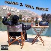 Toast 2 Tha Foolz von Various Artists